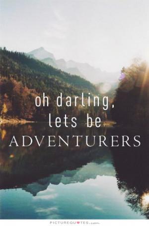 Travel Quotes Adventure Quotes Darling Quotes