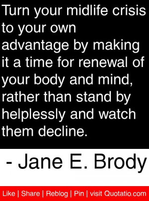 ... helplessly and watch them decline jane e brody # quotes # quotations