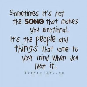 Sometimes it's not the song that makes you emotional.. it's the people ...
