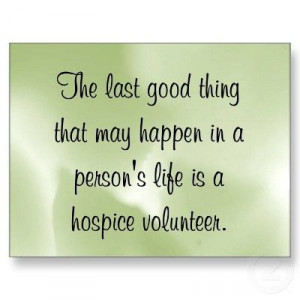 The last good thing that may happen in a person's life is a #hospice ...