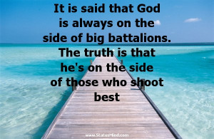 It is said that God is always on the side of big battalions. The truth ...