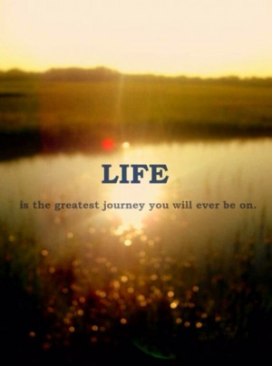 truth This incredible journey of life
