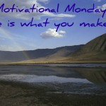 monday motivate1 150x150 Encouraging Quotes for the Month of July