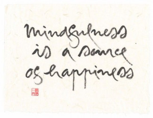 Mindfulness is a Source of Happiness #Calligraphy Thich_Nhat_Hanh