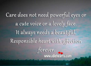 ... It always needs a beautiful, Responsible heart with affection forever
