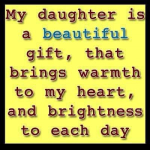 Cute, quotes, awesome, sayings, daughter