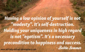 Self Esteem Quote: Having a low opinion of yourself...