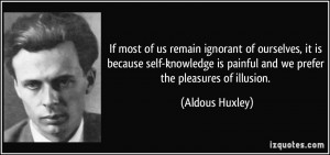 If most of us remain ignorant of ourselves, it is because self ...