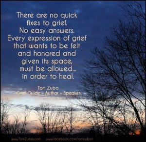Grief needs time & space for healing.