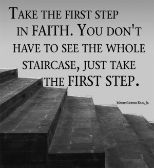 martin luther king jr quotes faith is taking the first step