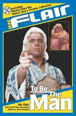 Ric Flair To Be The Man Book Cover