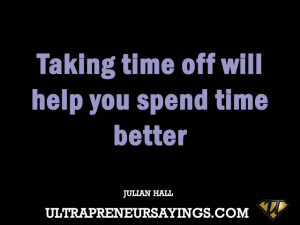 Taking time off will help you spend time better