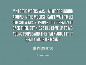 quote-Bernadette-Peters-into-the-woods-was-a-lot-of-206251.png