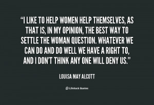 ... -Louisa-May-Alcott-i-like-to-help-women-help-themselves-114341.png