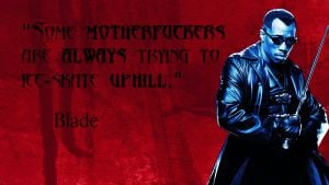TV + Movie Quotes To Live By #07: Blade + MFs by LonelyGuyInBedroom