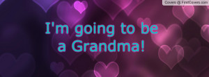 going to be a Grandma Profile Facebook Covers