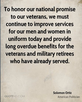 Solomon Ortiz - To honor our national promise to our veterans, we must ...