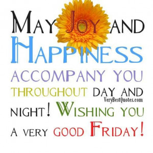... accompany you throughout day and night wishing you a very good friday