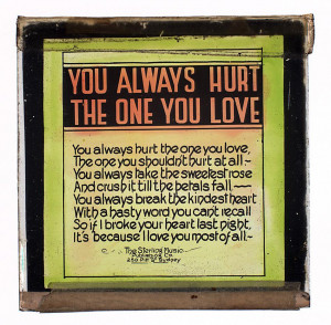 """You always hurt the one you love"""" isn't just an old Pop song from ..."""