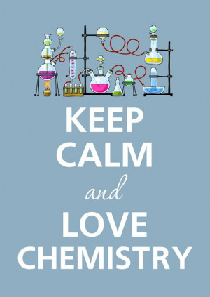 Keep calm and love chemistry, definitely using this on my lesson plans ...