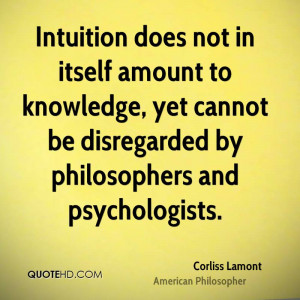 Intuition does not in itself amount to knowledge, yet cannot be ...