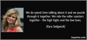 We do spend time talking about it and we puzzle through it together ...