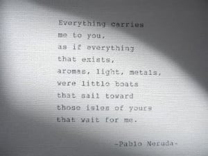 Pablo Neruda Quotes Pablo neruda hand typed quote