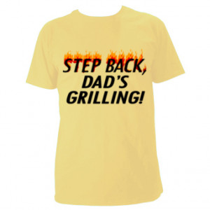 Shop • Step Back, Dad's Grilling Funny Quote T-shirt