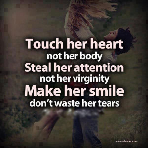 Love Quotes – Touch her heart not her body