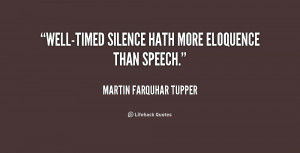 quote-Martin-Farquhar-Tupper-well-timed-silence-hath-more-eloquence ...