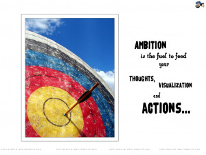 Motivational Wallpaper on Ambition : Ambition is the fuel to feed