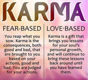 Karma Fear Based Vs. Love Based!