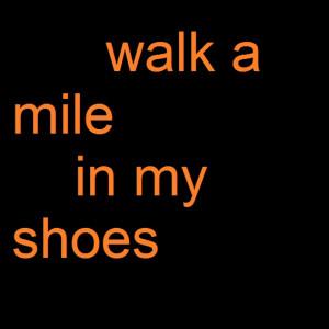 walk mile ...