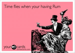 time flies when youre having rum, funny quotes