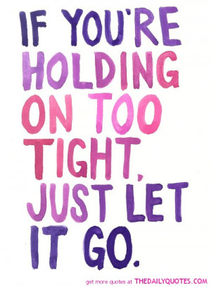 holding-on-too-tight-love-quotes-sayings-pictures.jpg
