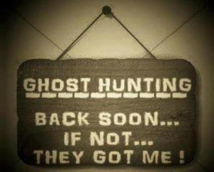 ghost hunting funny quotes source http tumblr com tagged ghost hunting