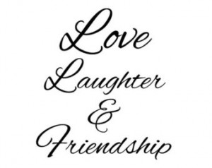 Friendship Wall Quotes - Wall Sayings - Love Laughter & Friendship ...