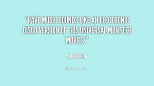 Rave music sounds like an electronic disco version of '30s Universal ...