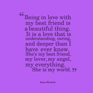 Quotes Picture: being in love with my best friend is a beautiful thing ...