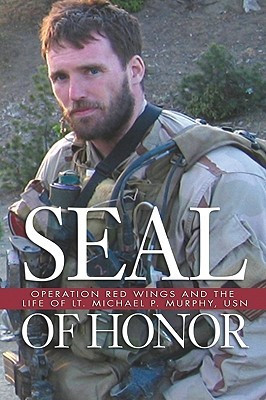 ... Honor: Operation Red Wings and the Life of LT. Michael P. Murphy, USN