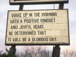 Wake up in the morning with a positive mindset