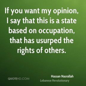 Hassan Nasrallah - If you want my opinion, I say that this is a state ...