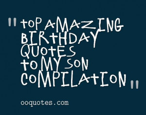 As a mom, the best wishes for your son,find the most birthday quotes ...