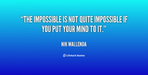 The impossible is not quite impossible if you put your mind to it ...