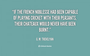 If the French noblesse had been capable of playing cricket with their ...