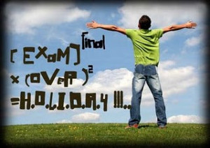 finally exam is over woohoooo yea right exam x over h o l i d a y s ...