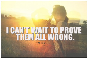 Prove they're wrong... - quotes Fan Art