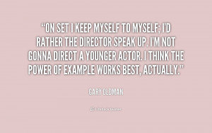 quote-Gary-Oldman-on-set-i-keep-myself-to-myself-204759.png