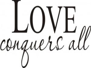 love conquers all love conquers all love conquers all love