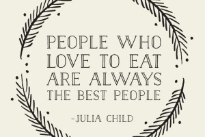 julia-child-quote-national-i-love-food-day-600x400.jpg